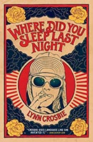 Where Did You Sleep Last Night by Lynn Crosbie.  No Credit