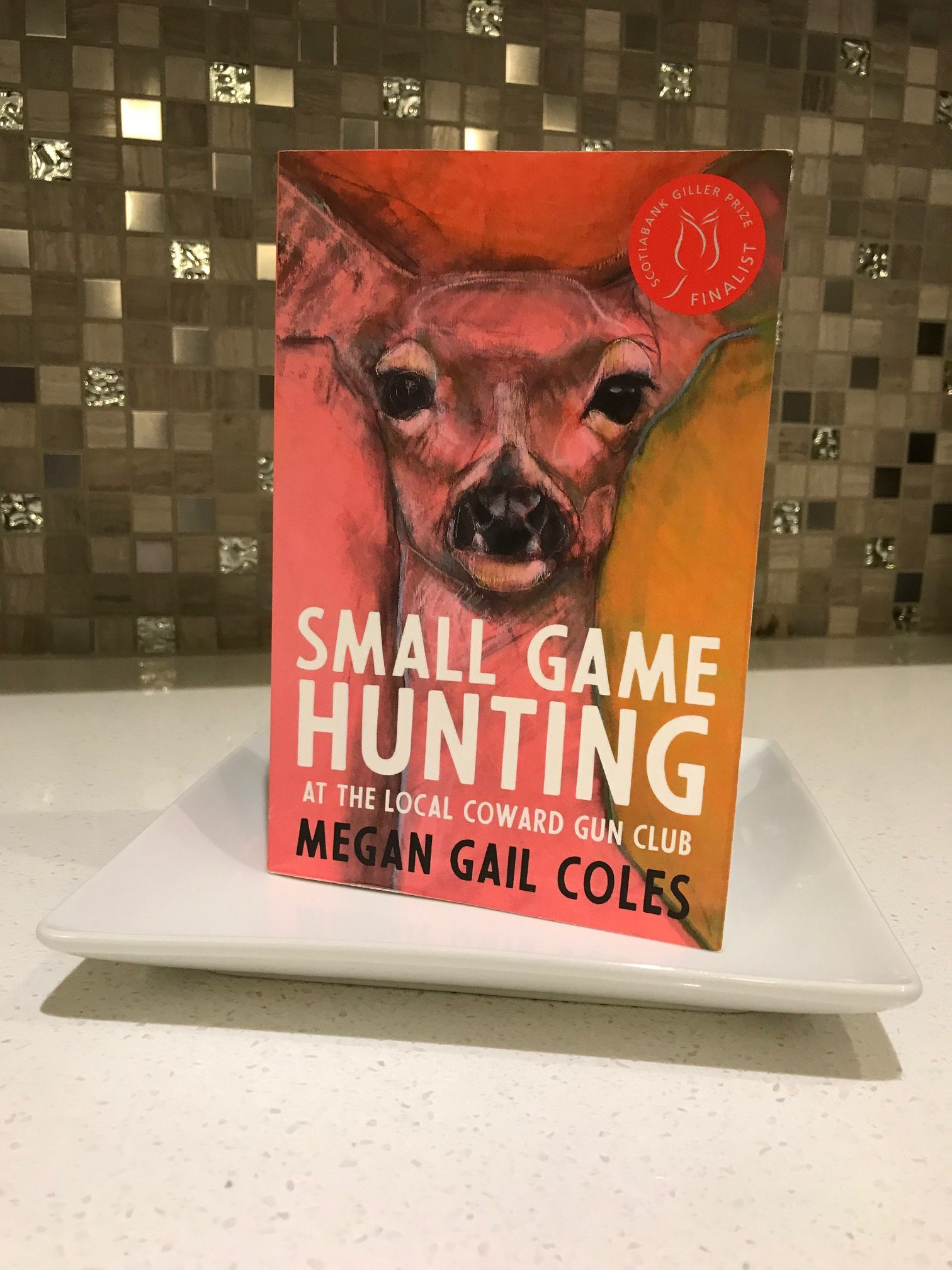 Book Review: Small Game Hunting At the Local Coward Gun Club by Megan Gail Coles