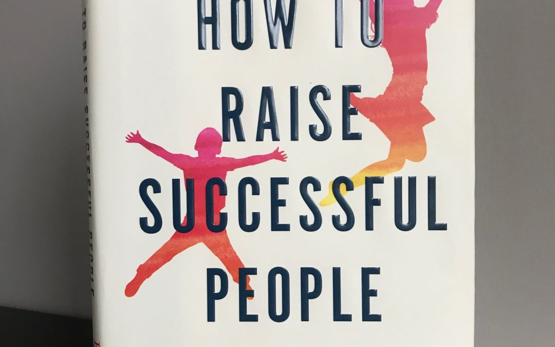 Book Review: How to Raise Successful People by Esther Wojcicki