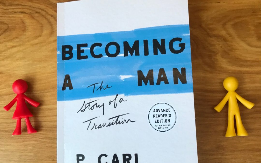 Book Review: Becoming A Man, The Story of a Transition by P. Carl
