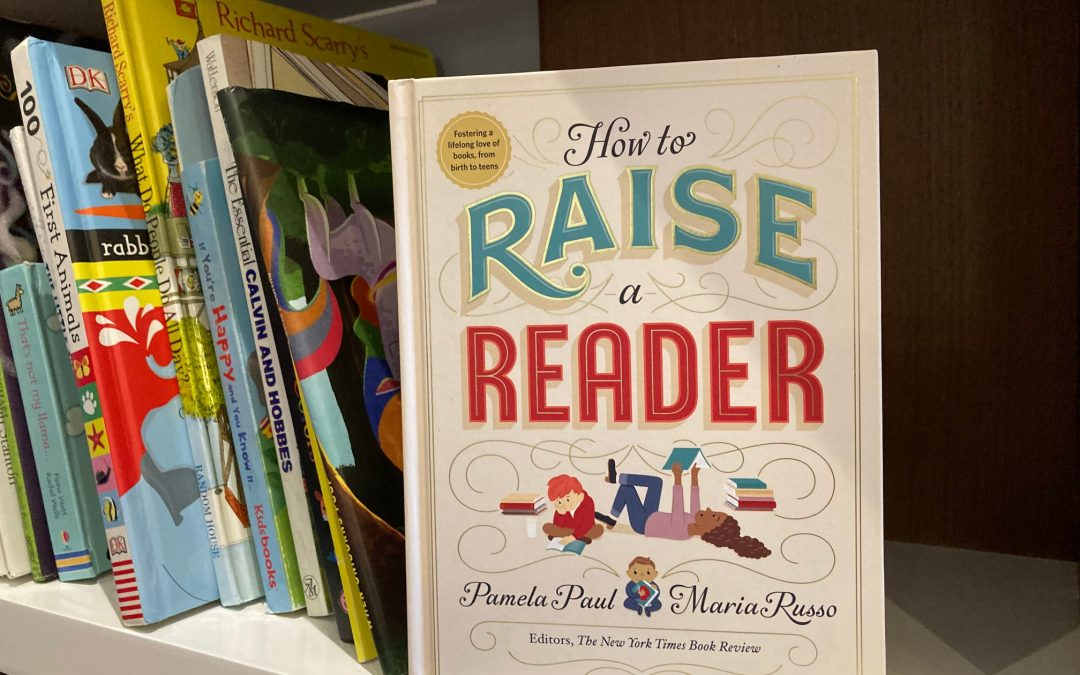 Book Review: How to Raise a Reader by Pamela Paul and Maria Russo