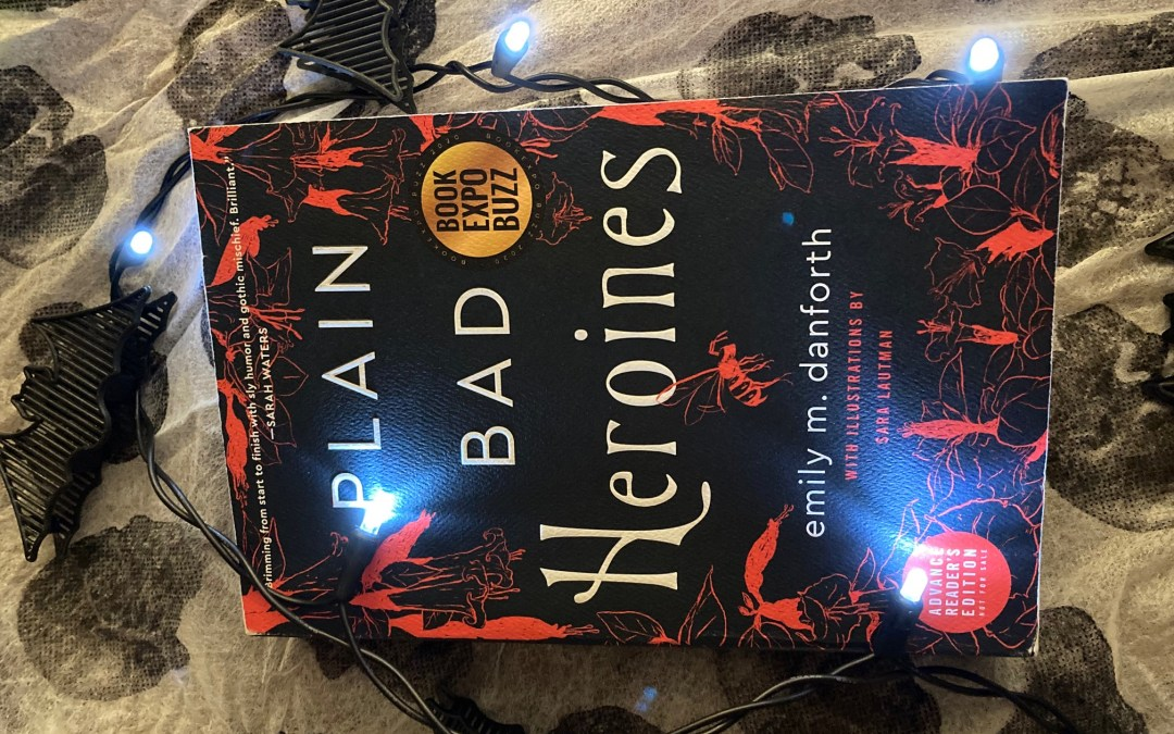 cover image of Plain Bad Heroines by emily m. danforth