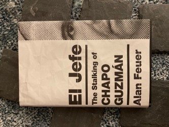 Book Review: El Jefe, The Stalking of Chapo Guzman by Alan Feuer