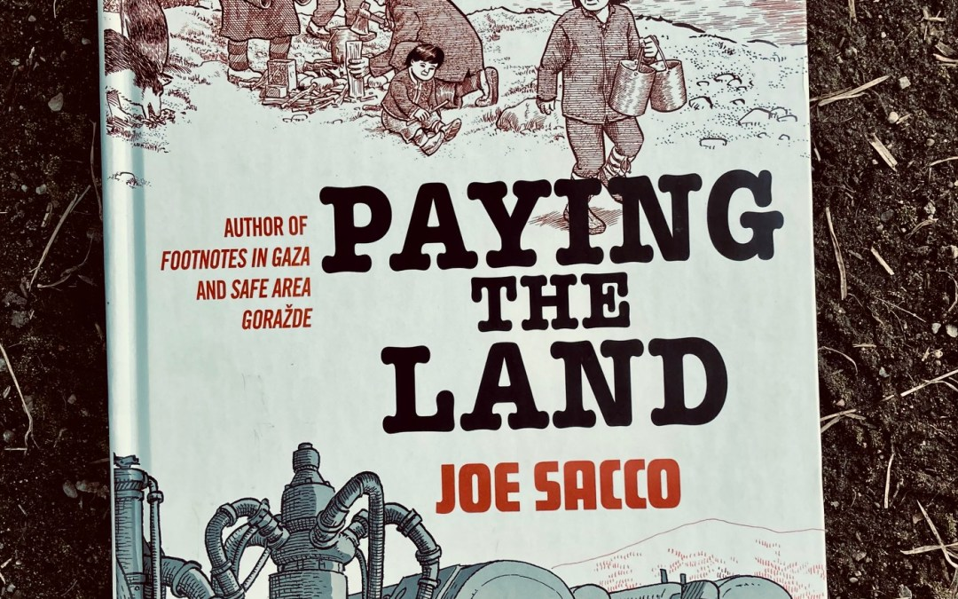 cover image of Paying the Land by Joe Sacco