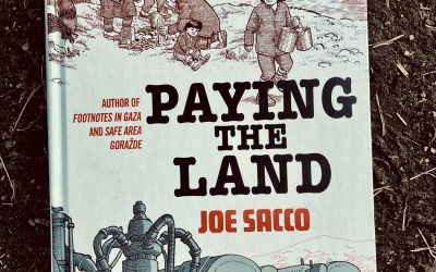 Book Review: Paying the Land by Joe Sacco