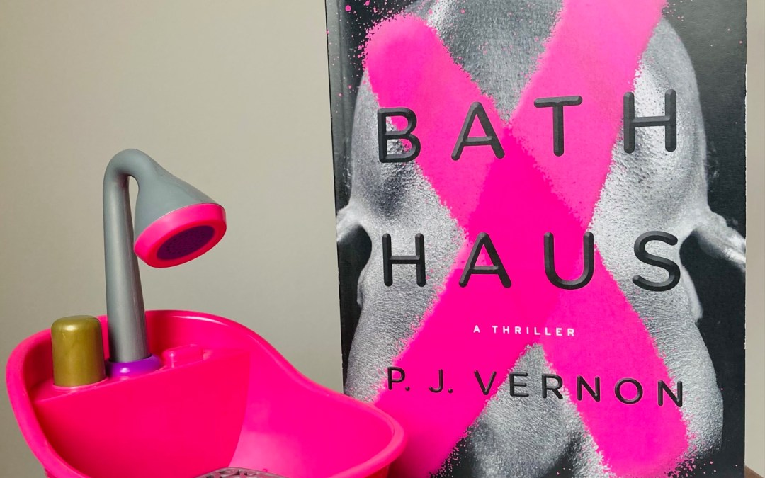 Book Review: Bath Haus by P.J. Vernon