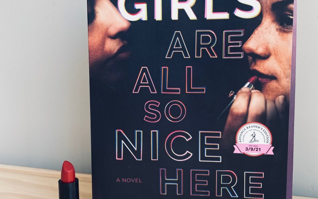 Book Review: The Girls Are All So Nice Here by Laurie Elizabeth Flynn