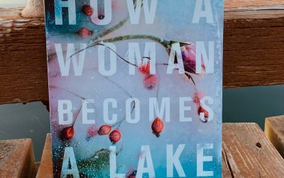 Book Review: How a Woman Becomes a Lake by Marjorie Celona