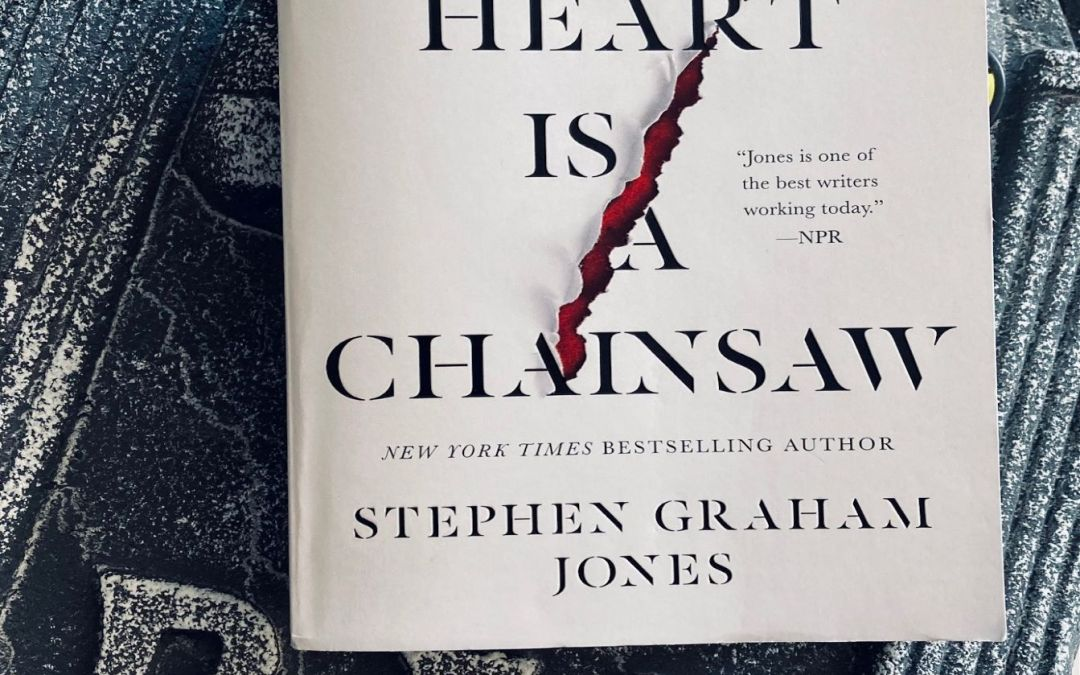 Book Review: My Heart is a Chainsaw by Stephen Graham Jones